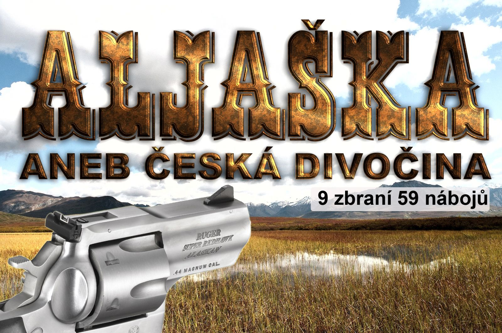 Aljaška, aneb česká divočina